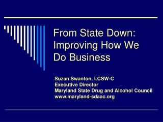 From State Down:  Improving How We Do Business