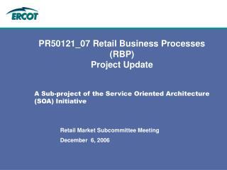 PR50121_07 Retail Business Processes (RBP) Project Update