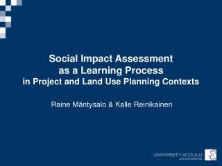 Social Impact Assessment as a Learning Process in Project and Land Use Planning Contexts
