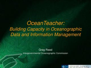 OceanTeacher:  Building Capacity in Oceanographic Data and Information Management