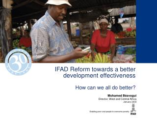 IFAD Reform towards a better development effectiveness How can we all do better?