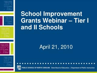 School Improvement Grants Webinar – Tier I and II Schools
