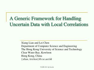 A Generic Framework for Handling Uncertain Data with Local Correlations