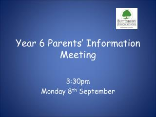 Year 6 Parents' Information Meeting