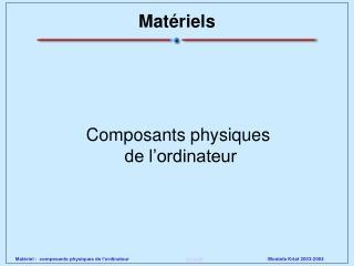 Matériels