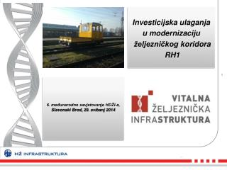 Investicijska  ulaganja  u modernizaciju željezničkog  koridora  RH1