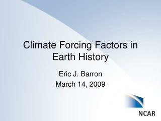 Climate Forcing Factors in Earth History