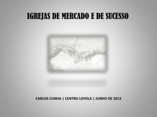 IGREJAS DE MERCADO E DE SUCESSO