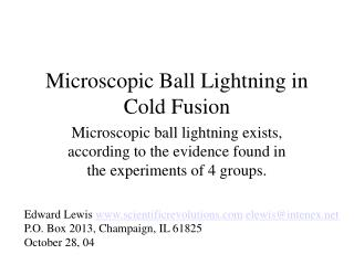 Microscopic Ball Lightning in Cold Fusion