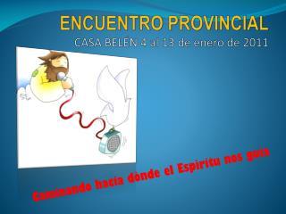 ENCUENTRO PROVINCIAL CASA BELÉN 4 al 13 de enero de 2011