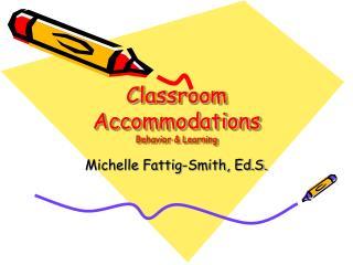Classroom Accommodations Behavior & Learning