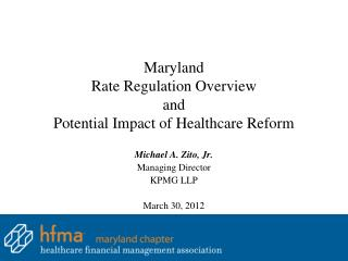 Maryland Rate Regulation Overview and Potential Impact of Healthcare Reform
