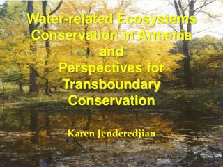 Water-related Ecosystems Conservation in Armenia and Perspectives for Transboundary Conservation