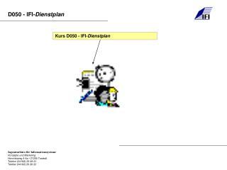 Kurs D050 - IFI- Dienstplan
