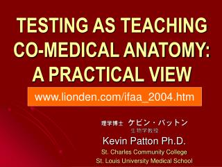 TESTING AS TEACHING CO-MEDICAL ANATOMY: A PRACTICAL VIEW