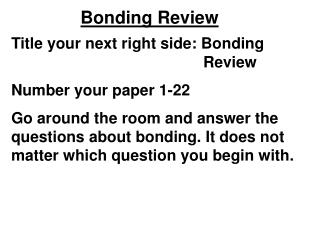 Title your next right side: Bonding 							Review Number your paper 1-22