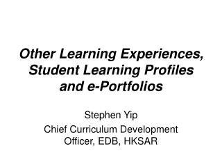 Other Learning Experiences, Student Learning Profiles and e-Portfolios