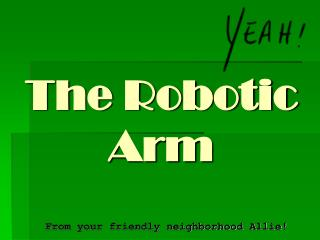 The Robotic Arm