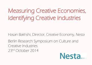 Hasan Bakhshi, Director, Creative Economy, Nesta