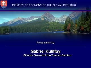 Presentation by Gabriel Kuliffay Director General of the Tourism Section
