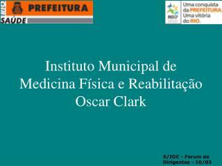 Instituto Municipal de Medicina Física e Reabilitação Oscar Clark