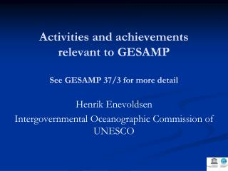 Activities and achievements relevant to GESAMP See GESAMP 37/3 for more detail