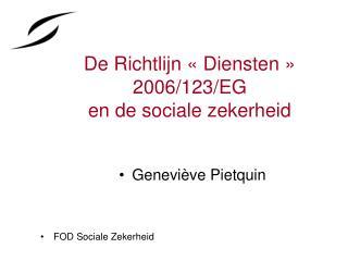 De Richtlijn «Diensten» 2006/123/EG en de sociale zekerheid