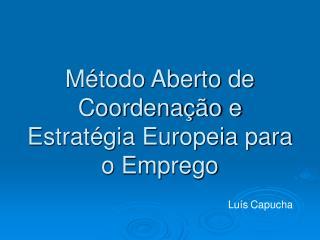 Método Aberto de Coordenação e Estratégia Europeia para o Emprego
