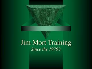 Jim Mort Training Since the 1970�s