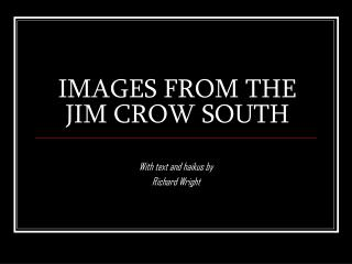 IMAGES FROM THE  JIM CROW SOUTH