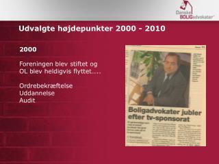 Udvalgte højdepunkter 2000 - 2010