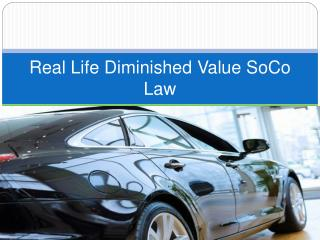Real Life Diminished Value SoCo Law