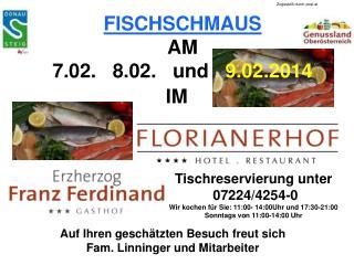 FISCHSCHMAUS AM  7.02.   8.02.   und    9.02.2014