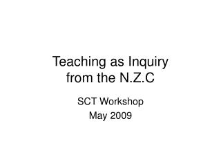 Teaching as Inquiry  from the N.Z.C