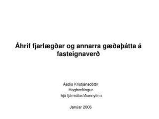 Áhrif fjarlægðar og annarra gæðaþátta á fasteignaverð