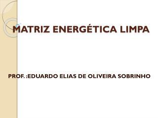 MATRIZ ENERGÉTICA LIMPA
