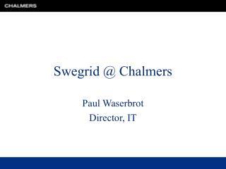 Swegrid @ Chalmers
