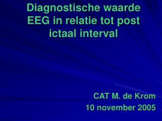 Diagnostische waarde EEG in relatie tot post ictaal interval