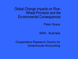 Global Change Impacts on Rice-Wheat Provision and the Environmental Consequences