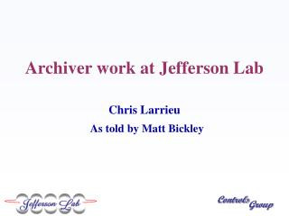 Archiver work at Jefferson Lab