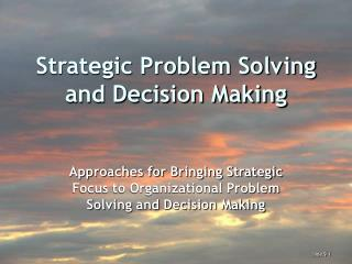Strategic Problem Solving and Decision Making