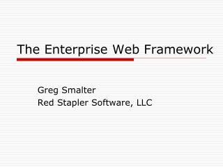 The Enterprise Web Framework