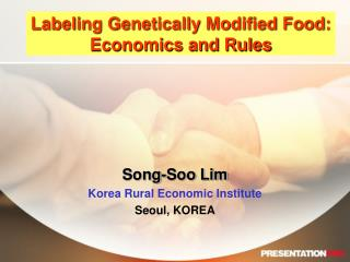 Labeling Genetically Modified Food: Economics and Rules