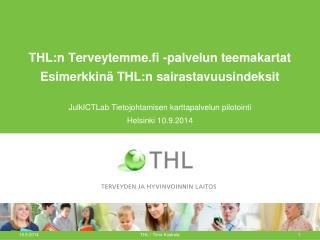 THL:n Terveytemme.fi -palvelun teemakartat Esimerkkinä THL:n sairastavuusindeksit