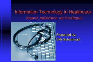 Information Technology in Healthcare (Impacts ,Applications, and Challenges)