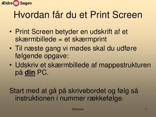 Hvordan får du et Print Screen