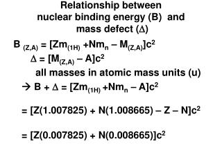 Relationship between  nuclear binding energy B  and  mass defect D