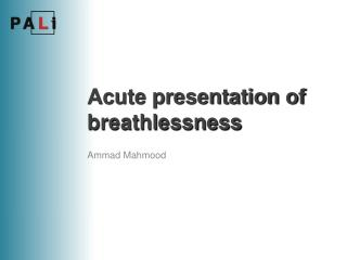 Acute presentation of breathlessness