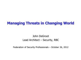 Managing Threats in Changing World
