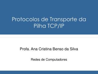 Protocolos de Transporte da Pilha TCP/IP